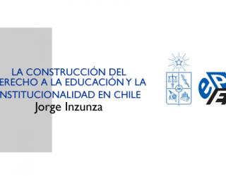 Nuevo libro: La construcción del derecho a la educación y la institucionalidad en Chile