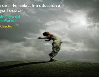 Recensión del libro Psicología de la Felicidad de Reynaldo Alarcón