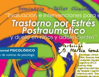 Seminario-Taller Evaluación e intervenciones para el trastorno por Estrés Postraumático y Duelo en niños y adolescentes